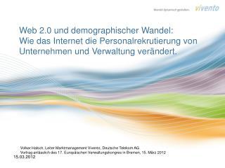 Volker Halsch, Leiter Marktmanagement Vivento, Deutsche Telekom AG