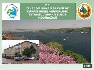 t.c. Çevre ve orman bakanliği orman genel müdürlüğü  İSTANBUL ORMAN BÖLGE MÜDÜRLÜĞÜ