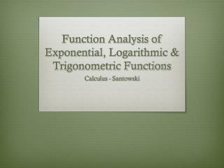 Function Analysis of Exponential, Logarithmic & Trigonometric Functions