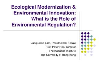 Ecological Modernization & Environmental Innovation: What is the Role of Environmental Regulation?