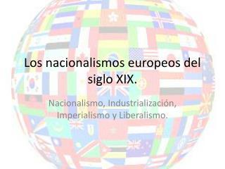 Los nacionalismos europeos del siglo XIX.