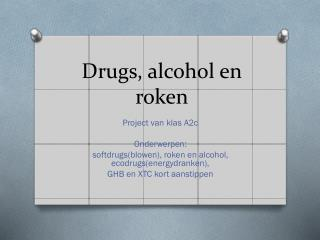 Drugs, alcohol en roken