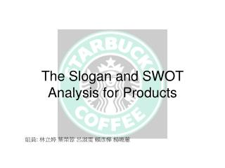 The Slogan and SWOT Analysis for Products