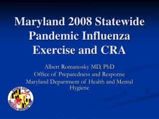 Maryland 2008 Statewide Pandemic Influenza Exercise and CRA