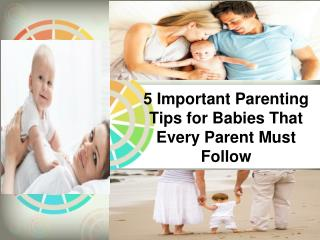 5 Important Parenting Tips for Babies That Every Parent Must
