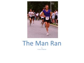 The Man Ran By  Francine  Widerker
