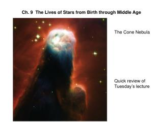 Ch. 9  The Lives of Stars from Birth through Middle Age