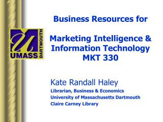 Business Resources for Marketing Intelligence & Information Technology MKT 330