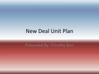 New Deal Unit Plan