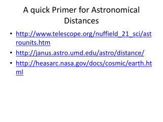 A quick Primer for Astronomical Distances