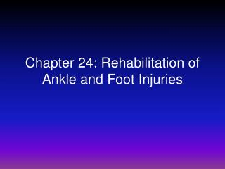 Chapter 24: Rehabilitation of Ankle and Foot Injuries
