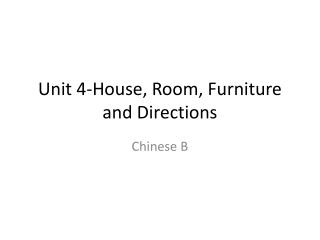 Unit 4-House, Room, Furniture and Directions