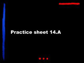 Practice sheet 14.A