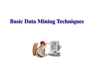 Basic Data Mining Techniques