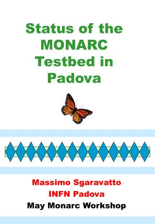 Status of the  Status of the MONARC Testbed in Padova