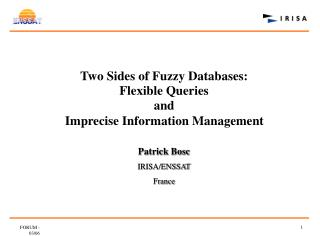 Two Sides of Fuzzy Databases:  Flexible Queries  and     Imprecise Information Management