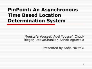 PinPoint: An Asynchronous Time Based Location Determination System