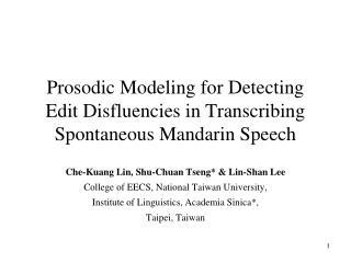 Prosodic Modeling for Detecting Edit Disfluencies in Transcribing Spontaneous Mandarin Speech