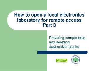 How to open a local electronics laboratory for remote access Part 3