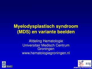 Myelodysplastisch syndroom MDS en variante beelden