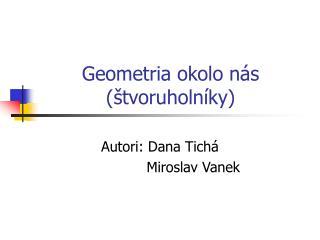 Geometria okolo n ás (štvoruholníky)