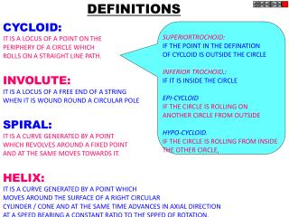 CYCLOID: IT IS A LOCUS OF A POINT ON THE PERIPHERY OF A CIRCLE WHICH