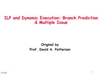 ILP and Dynamic Execution: Branch Prediction & Multiple Issue