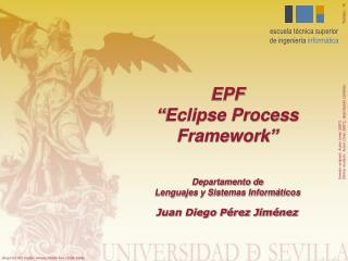 "EPF ""Eclipse Process Framework"""