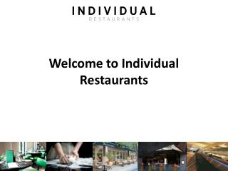 Welcome to Individual Restaurants