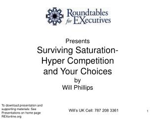 Presents Surviving Saturation- Hyper Competition  and Your Choices by Will Phillips
