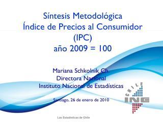 Síntesis Metodológica Índice de Precios al Consumidor (IPC) año 2009 = 100