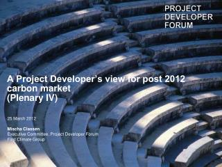 A Project Developer's view for post 2012 carbon market (Plenary IV)