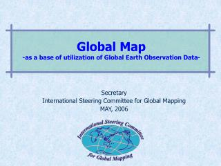 Global Map  -as a base of utilization of Global Earth Observation Data-