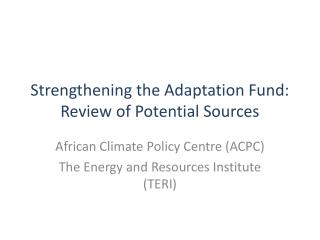 Strengthening the Adaptation Fund: Review of Potential Sources