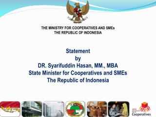 THE MINISTRY  FOR  COOPERATIVES AND SMEs THE REPUBLIC OF INDONESIA