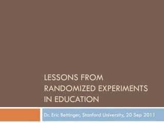Lessons from Randomized experiments in education
