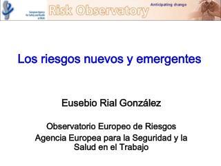 Los riesgos nuevos y emergentes