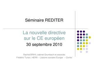 Séminaire REDITER La nouvelle directive  sur le CE européen 30 septembre 2010