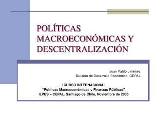 POLÍTICAS MACROECONÓMICAS Y DESCENTRALIZACIÓN