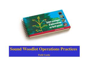 Sound Woodlot Operations Practices    Field Guide
