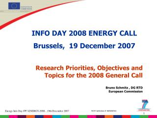 Bruno Schmitz  , DG RTD European Commission
