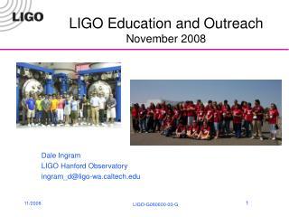 LIGO Education and Outreach November 2008