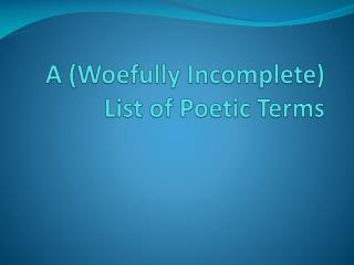 A  (Woefully Incomplete)  List  of  Poetic  Terms