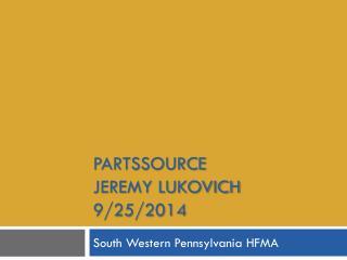 PARTSSOURCE Jeremy Lukovich 9/25/2014