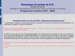 Première réunion du 16 avril 2013, réflexions du bureau du CLD