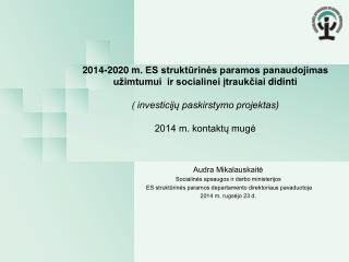 Audra Mikalauskaitė Socialinės  apsaugos ir darbo  ministerijos