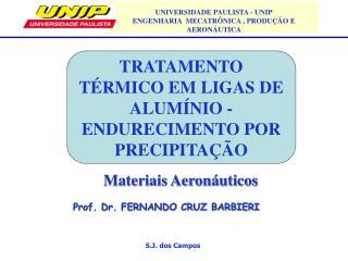 TRATAMENTO TÉRMICO EM LIGAS DE ALUMÍNIO - ENDURECIMENTO POR PRECIPITAÇÃO