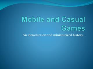 Mobile and Casual Games