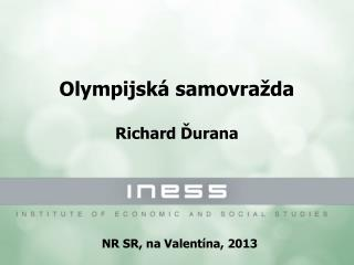 Olympijská samovražda Richard  Ď urana