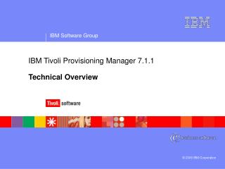 IBM Tivoli Provisioning Manager 7.1.1 Technical Overview